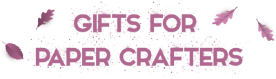 2017 GiftsForPaperCrafters